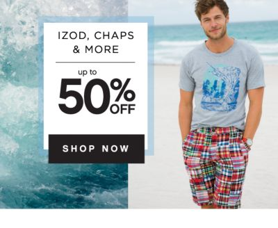 IZOD, CHAPS & MORE | up to 50% OFF | SHOP NOW