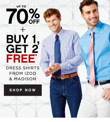 UP TO 70% OFF + BUY 1, GET 2 FREE* | DRESS SHIRTS FROM IZOD & MADISON | SHOP NOW