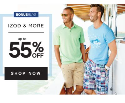BONUSBUYS | IZOD & MORE | up to 55% OFF | SHOP NOW