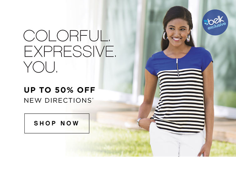 Belk Exclusive! Colorful. Expressive. You. | Up to 50% off New Directions® - Shop Now
