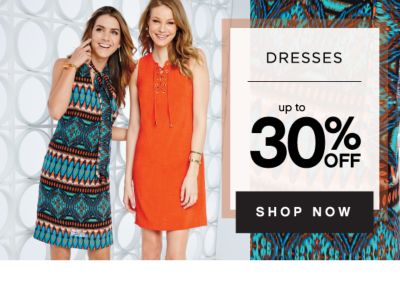 DRESSES up to 30% OFF | SHOP NOW