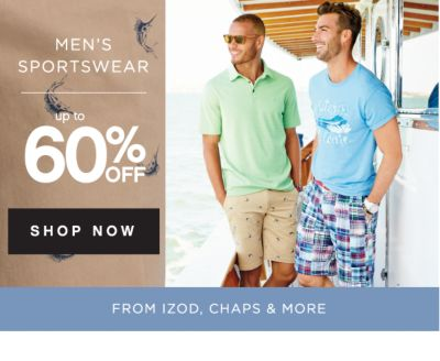 MEN'S SPORTSWEAR up to 60% OFF | SHOP NOW | FROM IZOD, CHAPS & MORE