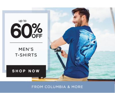 up to 60% OFF MEN'S T-SHIRTS | SHOP NOW | FROM COLUMBIA & MORE