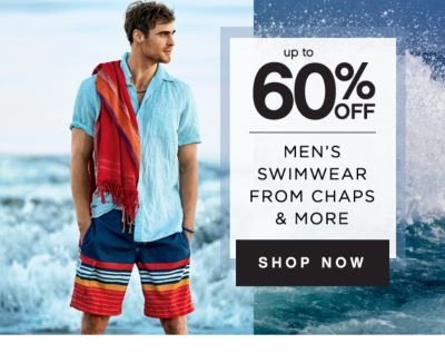 up to 60% OFF MEN'S SWIMWEAR FROM CHAPS & MORE | SHOP NOW