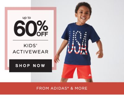 up to 60% OFF KIDS' ACTIVEWEAR | SHOP NOW | FROM ADIDAS® & MORE