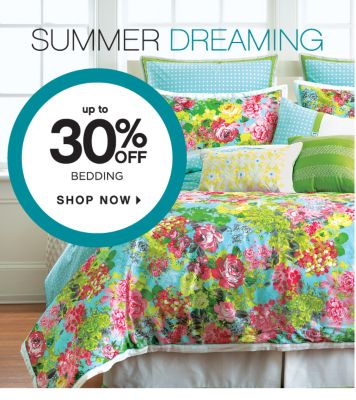 SUMMER DREAMING | up to 30% OFF BEDDING | SHOP NOW