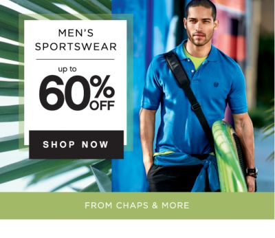 MEN'S SPORTSWEAR | up to 60% OFF | SHOP NOW | FROM CHAPS & MORE