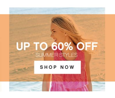 HOT STYLES. COOL SAVINGS. UP TO 60% OFF | SHOP NOW