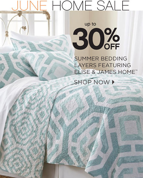 June Home Sale | Up To 30% Off Summer Bedding Layers Featuring Elise & James Home™ | Shop Now