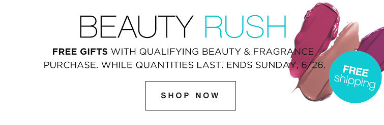 Beauty Rush Ends Sunday, 6/26 - Free Gifts with purchase while quantities last | Shop Now