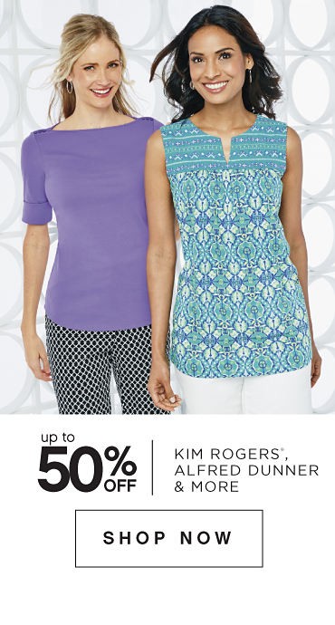 Up to 50% off Kim Rogers®, Alfred Dunner & More - Shop Now