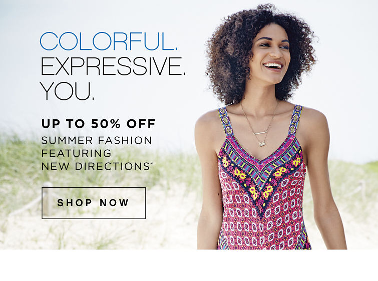 Colorful. Expressive. You. | Up to 50% off Summer Fashion featuring New Directions® - Shop Now