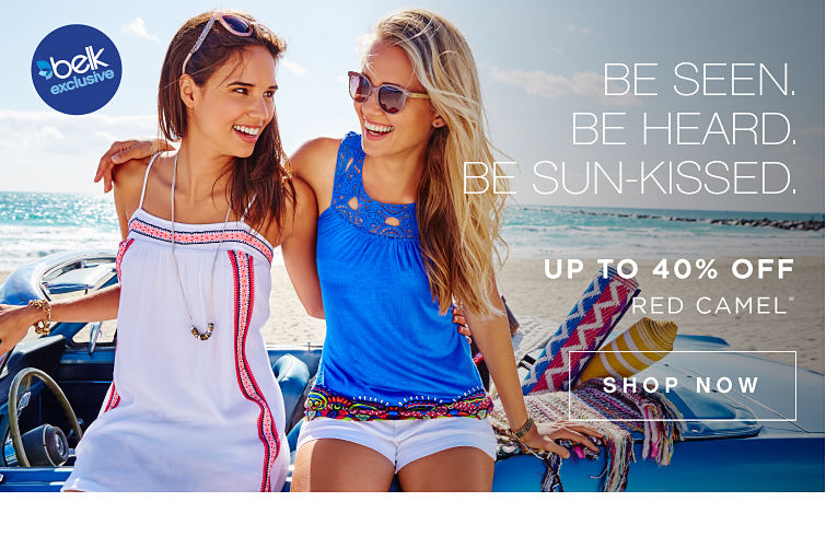 Belk exclusive | Be seen, be heard, be sun-kissed. | Up to 40% off Red Camel® | shop now