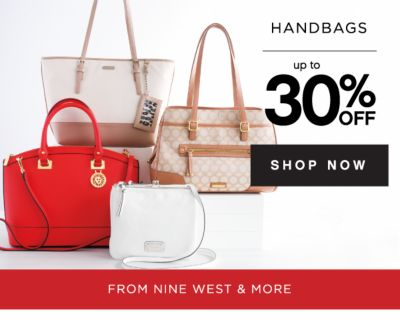 HANDBAGS | up to 30% OFF | SHOP NOW | FROM NINE WEST & MORE