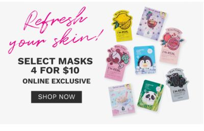 Select Masks 4 for $10 - Shop Now