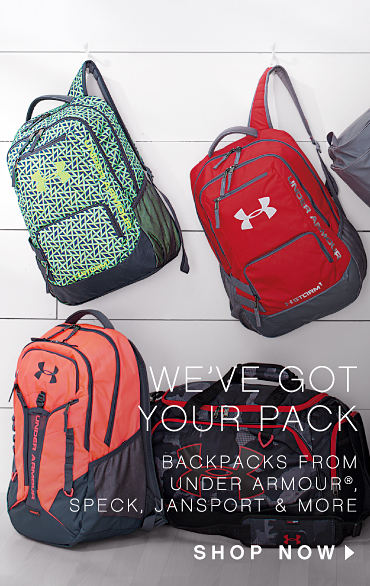 We've Got Your Pack | Backpacks from Under Armour, Speck, Jansport & more | shop now