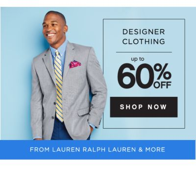 DESIGNER CLOTHING UP TO 60% OFF