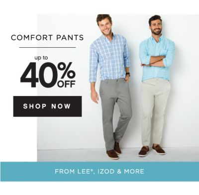 Comfort pants up to 40% off - shop now