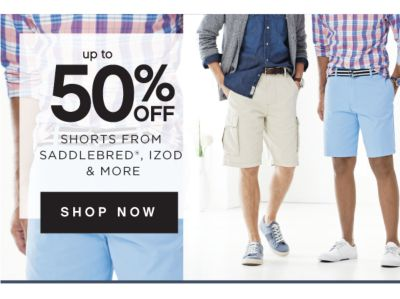 up to 50% OFF SHORTS FROM SADDLEBRED®, IZOD & MORE | SHOP NOW