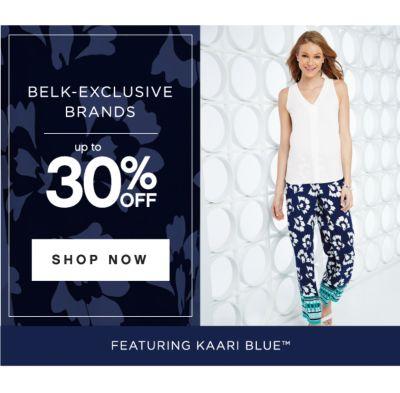 BELK-EXCLUSIVE BRANDS | up to 30% OFF | SHOP NOW | FEATURING KAARI BLUE™