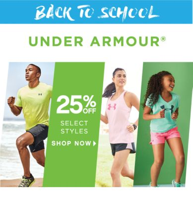 BACK TO SCHOOL UNDER ARMOUR® | 25% OFF SELECT STYLES | SHOP NOW