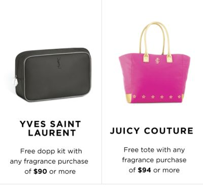 YVES SAINT LAURENT Free dopp kit with any fragrance purchase of $90 or more | JUICY COUTURE Free tote with any purchase of $94 or more