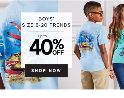 BOYS' SIZE 8-20 TRENDS | up to 40% OFF | SHOP NOW