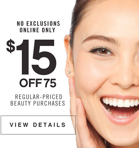 No Exclusions Online Only $15 Off75 Regular-Priced Beauty Purchases - View Details