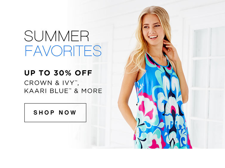 Summer's Favorites | Up to 30% off crown & ivy™, Kaari Blue™ & More - Shop Now