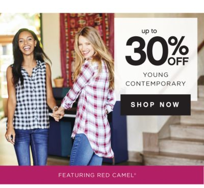up to 30% OFF YOUNG CONTEMPORARY | SHOP NOW | FEATURING RED CAMEL®