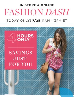IN STORE & ONLINE | FASHION SADH | TODAY ONLY! 7/25 11AM - 3PM ET | 4 HOURS ONLY | SAVINGS JUST FOR YOU