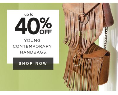up to 40% OFF YOUNG CONTEMPORARY HANDBAGS | SHOP NOW