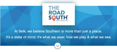 THE ROAD SOUTH® wear. play. see | At Belk, we believe Southern is more than just a place. It's a state of mind. It's what we wear, how we play & what we see.