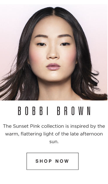 Bobbi Brown. The Sunset Pink collection is inspired by the warm, flattering light of the late afternoon sun. Shop Bobbi Brown