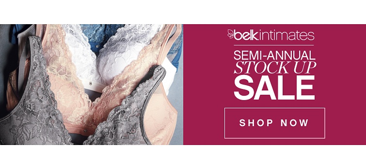 Belk Intimates Semi-Annual Stock-Up Sale - Shop Now
