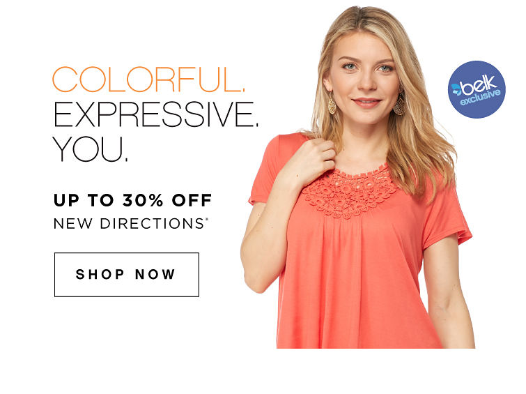 Belk Exclusive! Colorful. Expressive. You. | Up to 30% off New Directions® - Shop Now