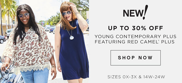 New! Up to 30% off Young Contemporary Plus featuring Red Camel® Plus | Sizes 0x-3x & 14W-24W - Shop Now