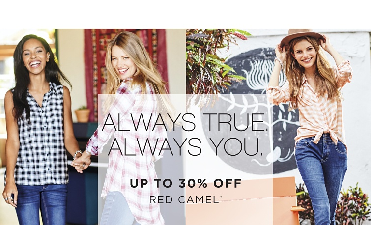 Always True. Always You. - Up to 30% off Red Camel®