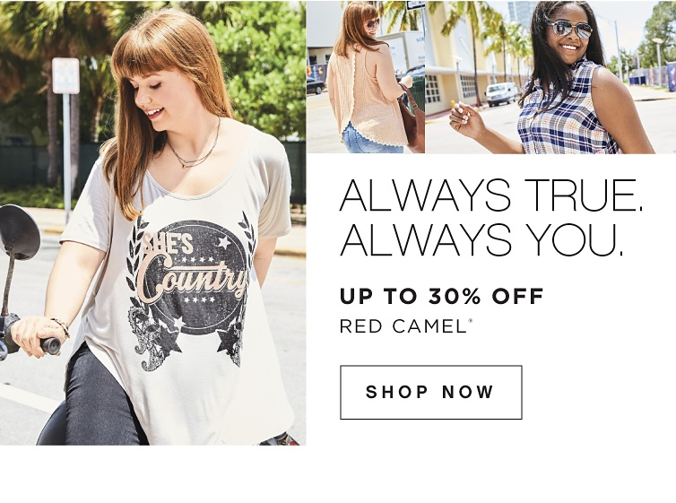 ALWAYS TRUE. ALWAYS YOU. - Up To 30% off Red Camel® | shop now