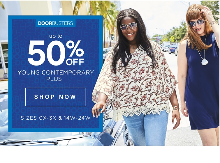 DOORBUSTERS - Up To 50% off Young Contemporary Plus - Sizes 0X-3X & 14W-24W | shop now