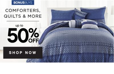 BONUSBUYS | COMFORTERS, QUILTS & MORE | up to 50% OFF | SHOP NOW