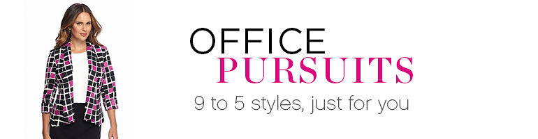 OFFIC PURSUITS | 9 to 5 styles, just for you