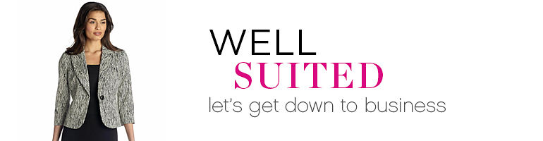 WELL SUITED | let's get down to business