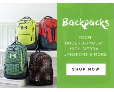 BACKPACKS | FROM UNDER ARMOUR®, HIGH SIERRA, JANSPORT & MORE | SHOP NOW