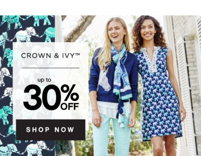 CROWN & IVY™ | up to 30% OFF SHOP NOW