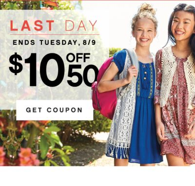 LAST DAY ENDS TUESDAY, 8/9 $10 OFF $50 GET COUPON