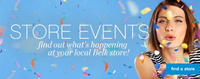 STORE EVENTS find out what's happening at your local Belk store! | find a store