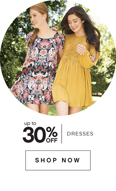 Up to 30% off dresses. Shop now