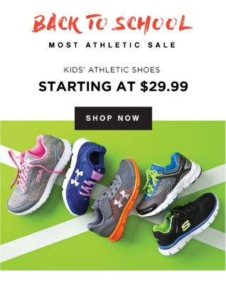BACK TO SCHOOL | MOST ATHLETIC SALE | KIDS' ATHLETIC SHOES | STARTING AT $29.99 | SHOP NOW
