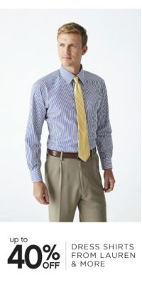 up to 40% OFF DRESS SHIRTS FROM LAUREN & MORE